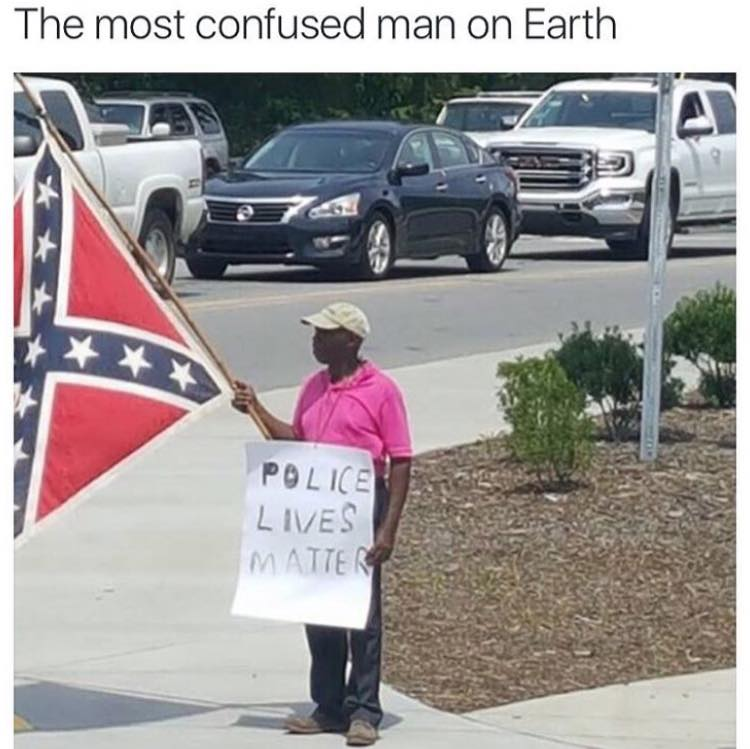 ?u=https%3A%2F%2Fd.justpo.st%2Fmedia%2Fimages%2F2016%2F08%2F01%2Fthe-most-confused-man-ever-black-guy-holding-confederate-flag-and-sign-saying-police-lives-matter-1470028628.jpg&f=1&nofb=1