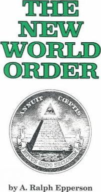 The New World Order : A.Ralph Epperson : 9780961413514