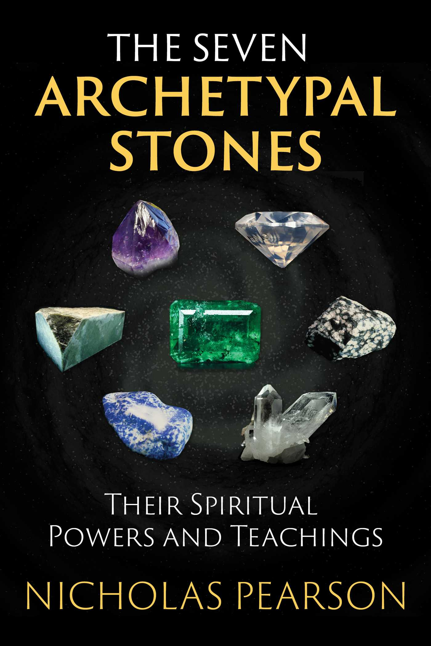 The Seven Archetypal Stones | Book by Nicholas Pearson | Official Publisher Page | Simon & Schuster
