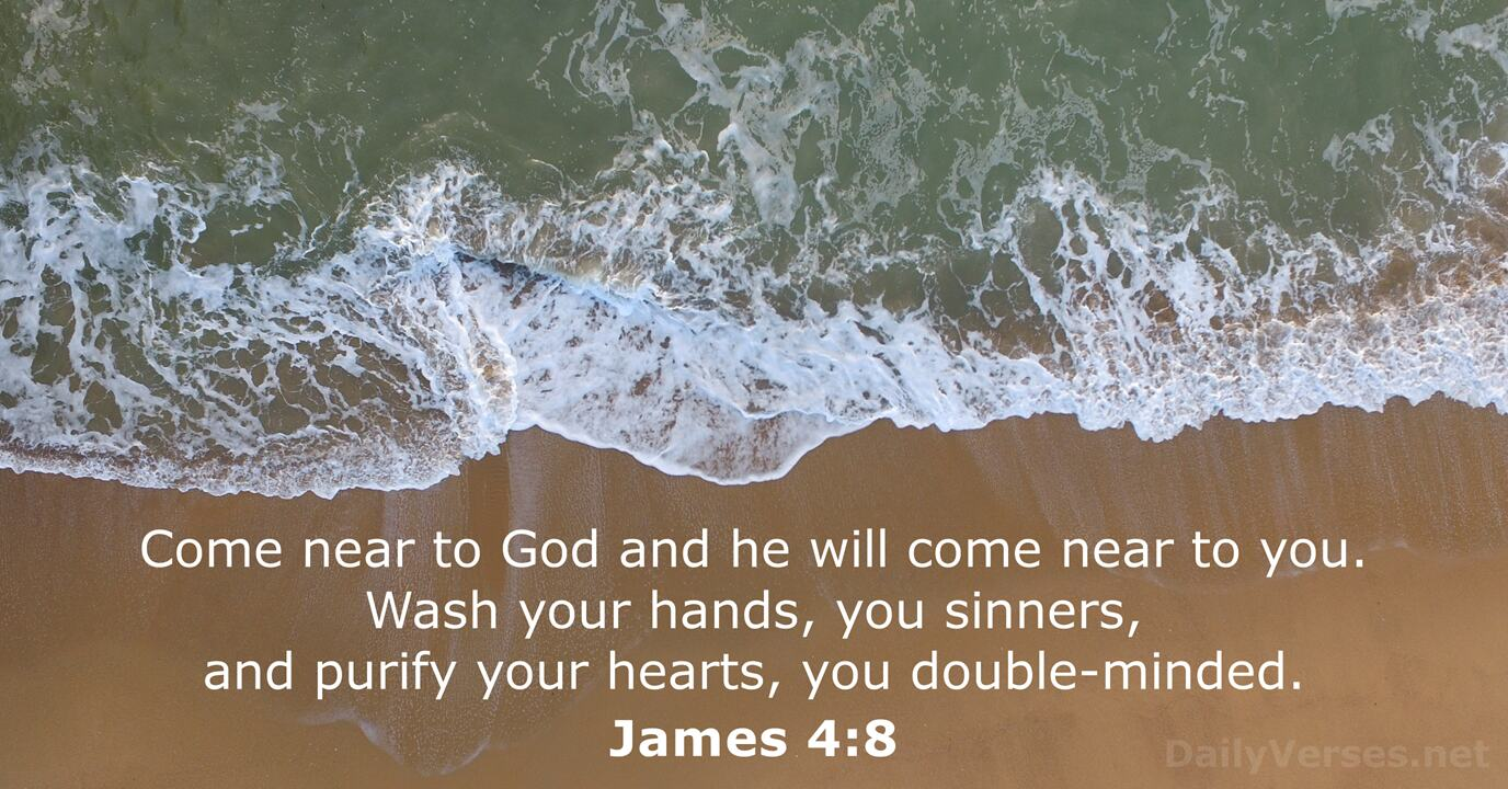 October 9, 2017 - Bible verse of the day - James 4:8 ...