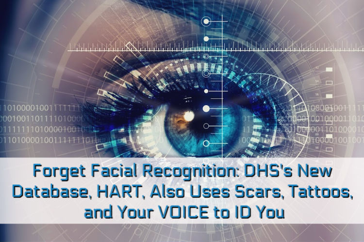 Forget Facial Recognition: DHS's New Database, HART, Also ...