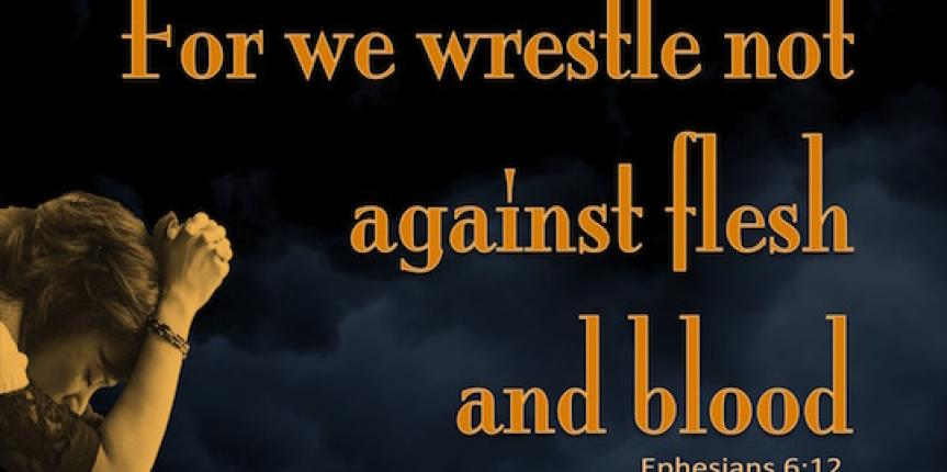 ephesians-6-12-we-wrestle-not-against-flesh-and-blood ...