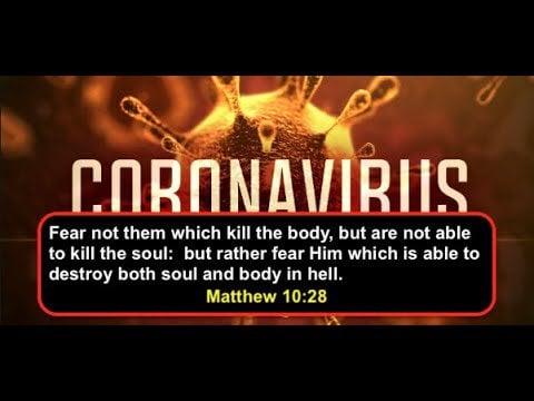 Should we really fear the CoronaVirus? See Matthew10:28-33 ...