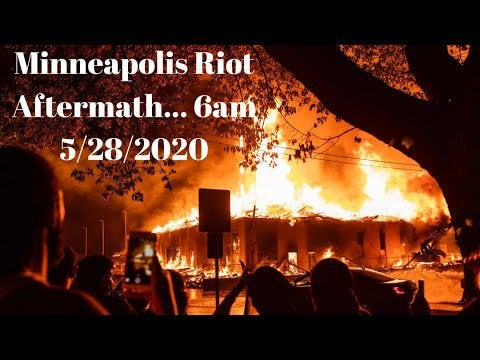 Minneapolis Riot... City Burned Down Aftermath 5/28/2020 ...
