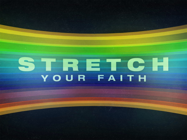 Stretch Your Faith - Gaines Church