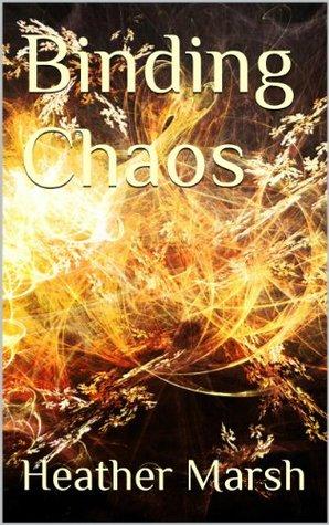 Binding Chaos | Heather Marsh