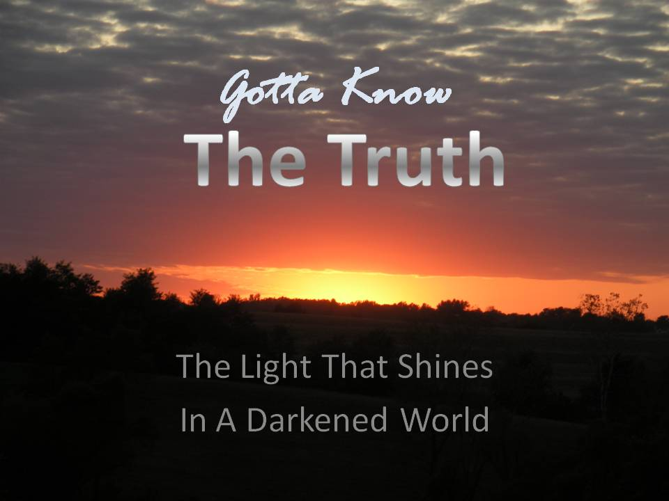 Gotta Know The Truth | A Bible Study For Those Seeking Truth