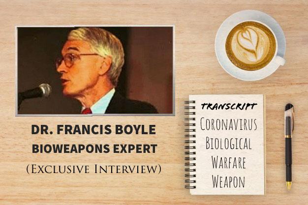 TRANSCRIPT: Bioweapons Expert Dr. Francis Boyle On ...