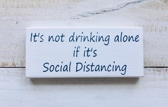 It's Not Drinking Alone If It's Social Distancing ~ Wood Beach Sign ~ Choose Your Colors ...