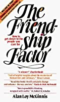 The Friendship Factor: How to Get Closer to the People You ...