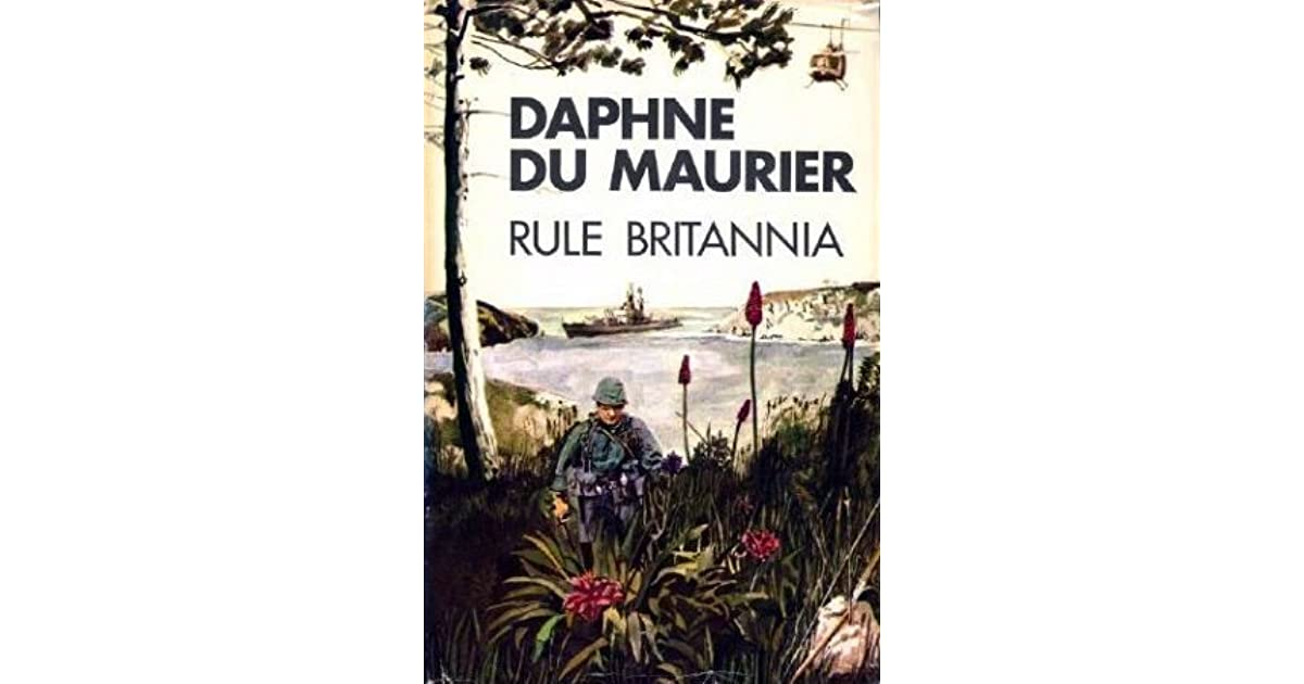 Rule Britannia; A Novel by Daphne du Maurier
