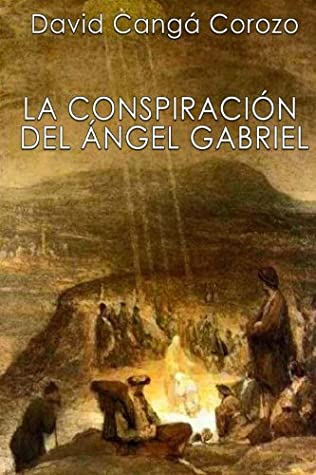 La Conspiracion del Angel Gabriel by David Canga Corozo