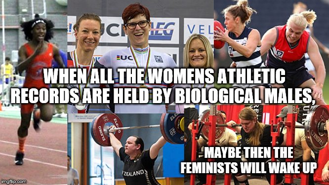 Biological males will hold all the women's athletic records - Imgflip