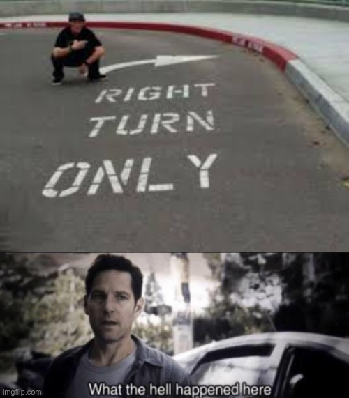 Turn Right Only - Imgflip