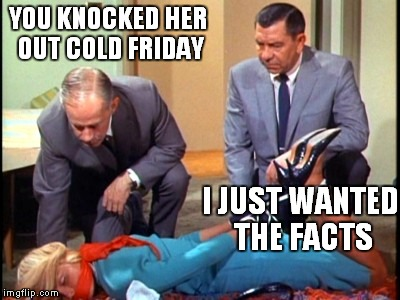 You can't handle Joe Friday - Imgflip