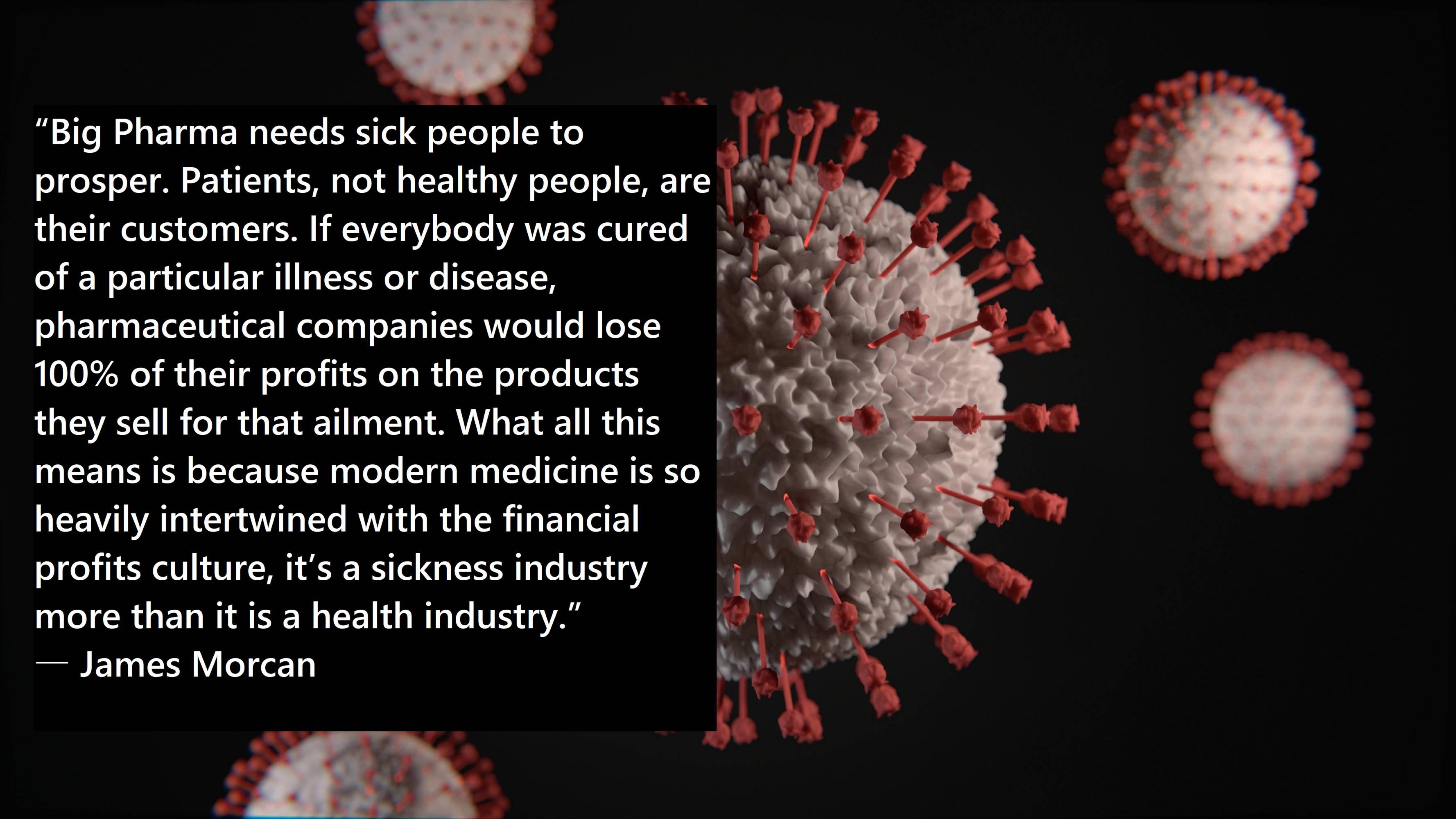 """""""Big Pharma needs sick people to prosper. Patients, not ..."""
