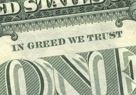 In Greed We Trust   Greed, Apostles creed, Sins