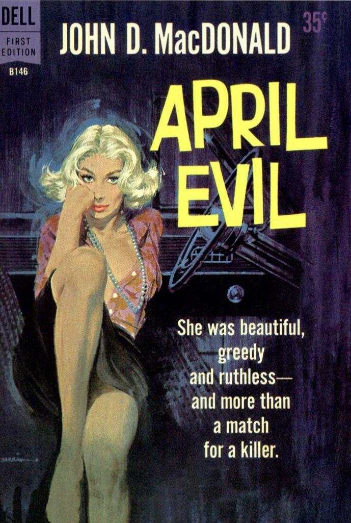 April Evil, by John D. MacDonald (Dell, 1960 ...