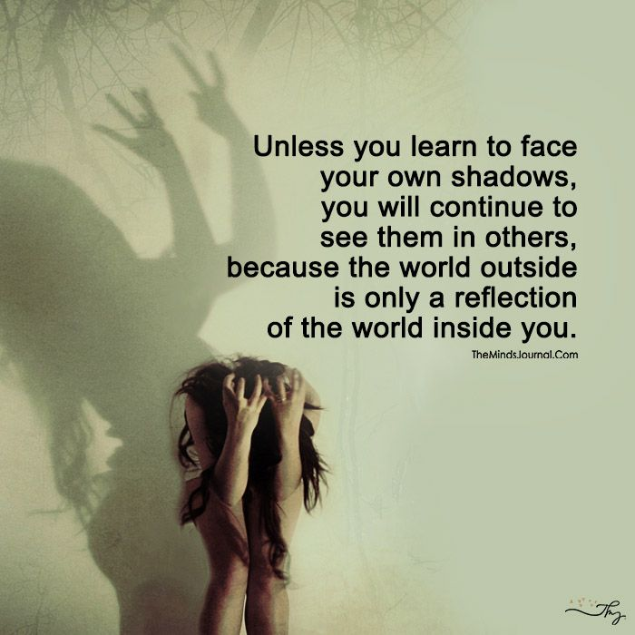 Learn To Face Your Own Shadow | Shadow quotes, Wise quotes ...