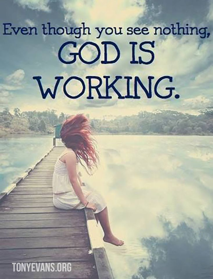 Even though you see nothing, God is working. | Faith in ...