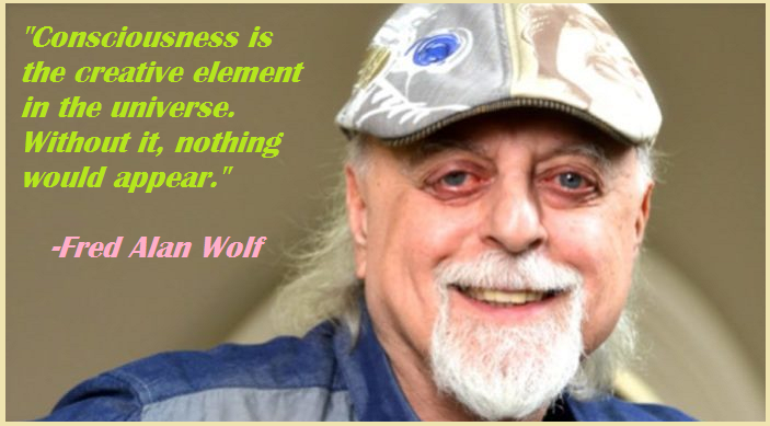 Motivational Fred Alan Wolf Quotes | Wolf quotes ...