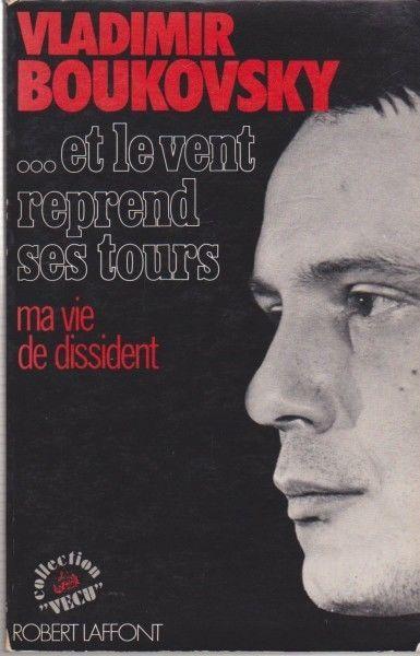 Et le vent reprend ses tours : Ma vie de dissident (Livre ...