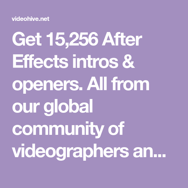 Get 15,256 After Effects intros & openers. All from our ...