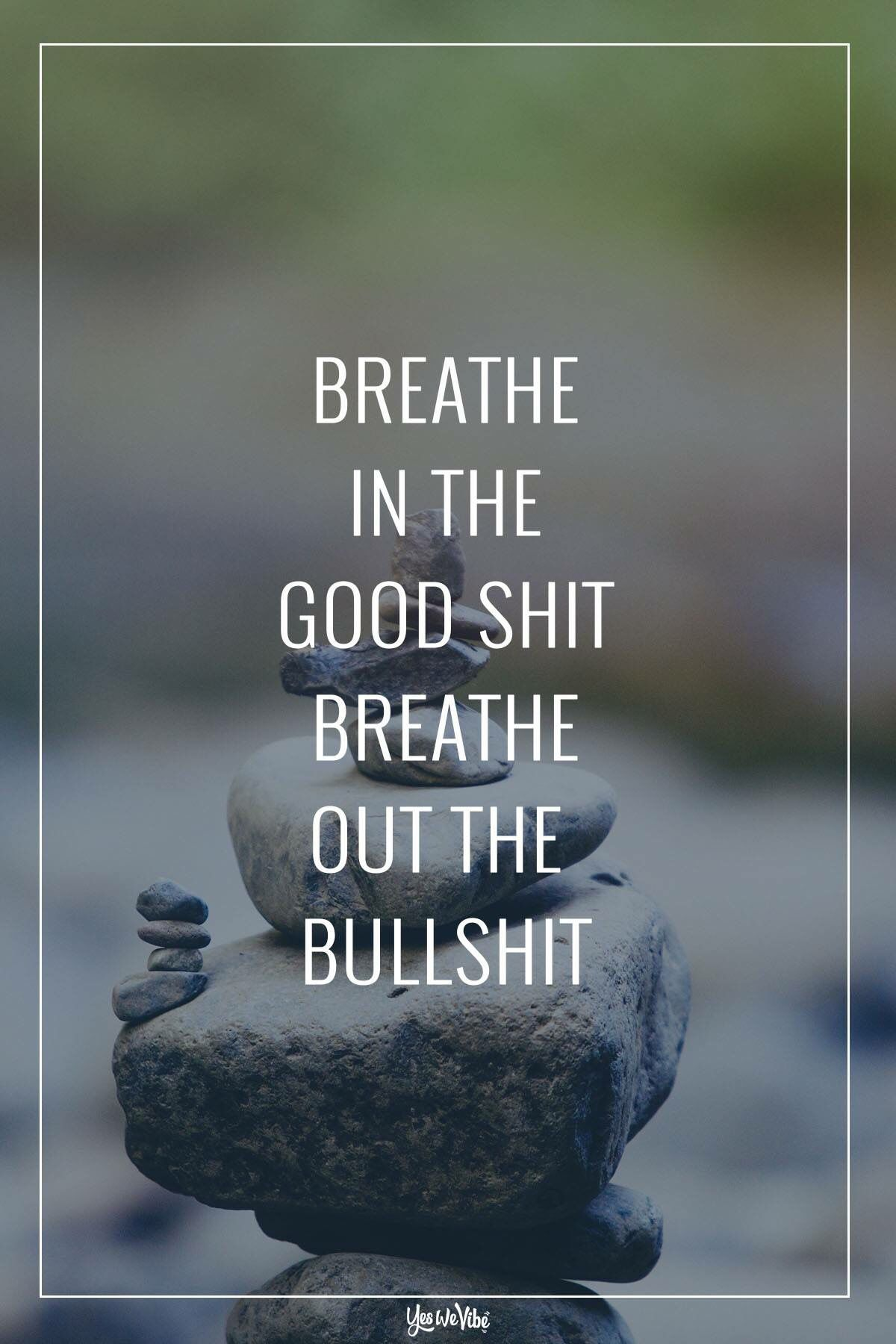Breathe   Breath in breath out, Positive vibes, Quotes