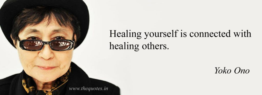 Healing yourself is connected with healing others - Yoko ...
