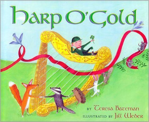 Harp O' Gold: An Original Tale: Teresa Bateman, Jill Weber: 9780823415236: Amazon.com: Books ...