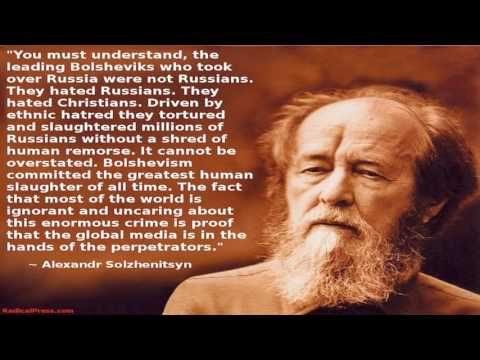 Solzhenitsyn: You Must Understand, the Leading Bolsheviks ...