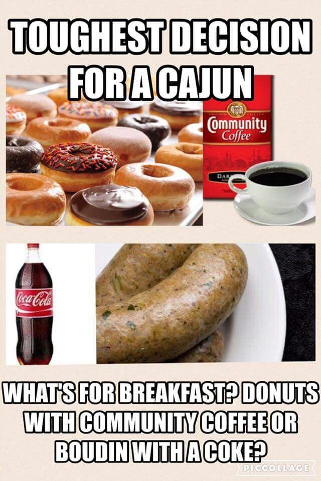 Boudin & Coke for sure...or, maybe donuts and coffee... | Louisiana cajun, Boudin, Cajun