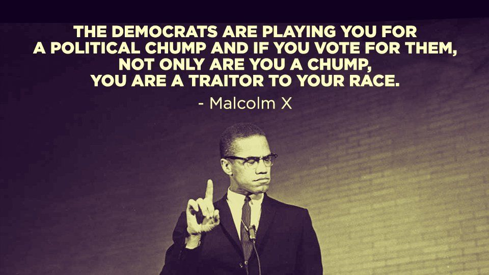 Malcolm X Quotes Democrats - Quotes Words