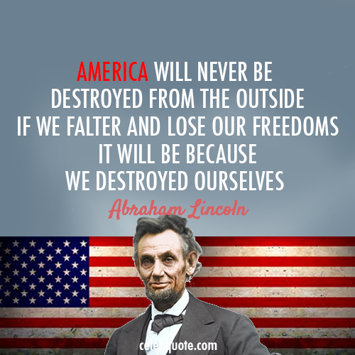 Abraham Lincoln Quote (About USA freedom enemies destroyed ...