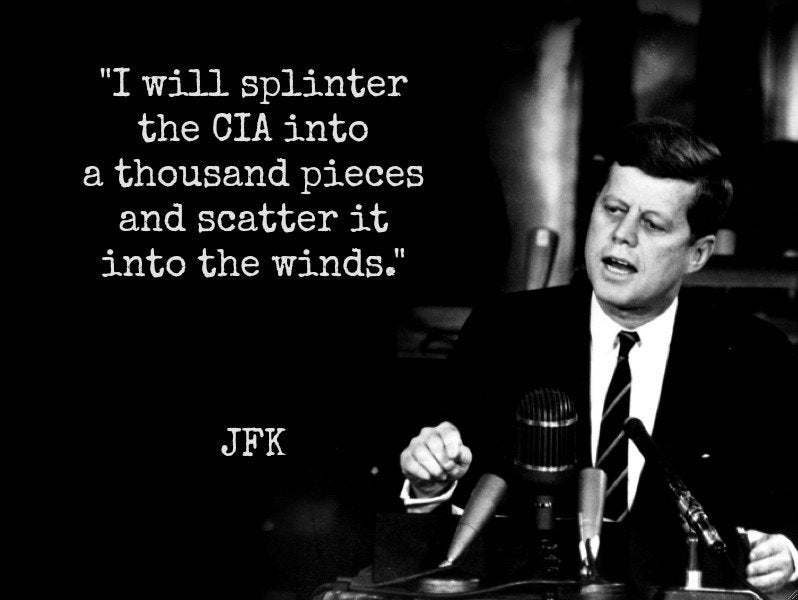 """I will splinter the CIA into a thousand pieces..."" John F. Kennedy [798x600] : QuotesPorn"