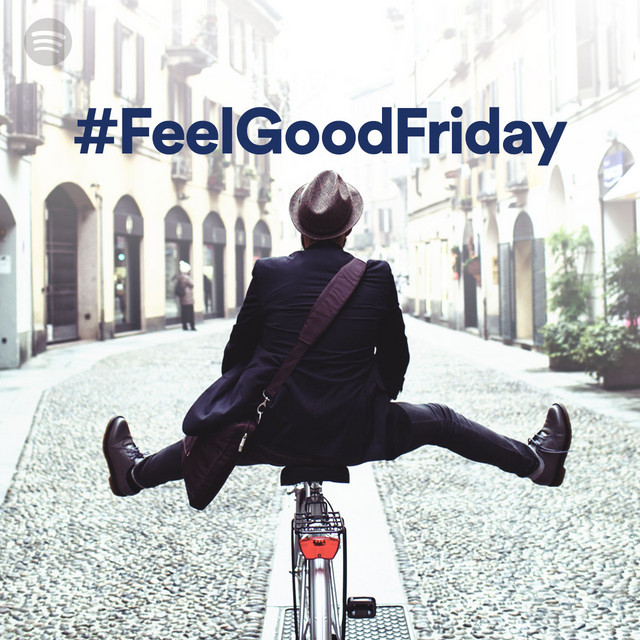 Feel Good Friday on Spotify