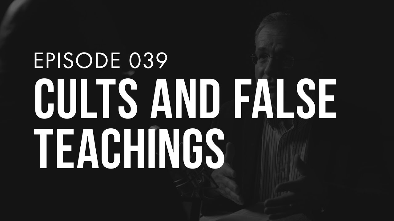 Cults and False Teachings | Ep. 039 | TRUTH + LIFE Today - YouTube