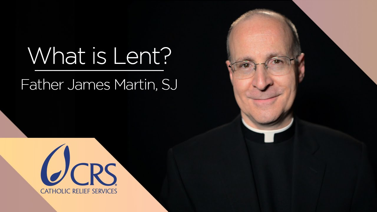 Father James Martin, SJ | What is Lent? - YouTube