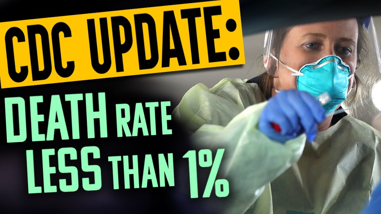 CDC update: COVID-19 death rate predicted to be LESS THAN ...