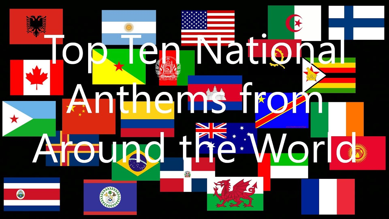Top 10 National Anthems From Around the World - YouTube