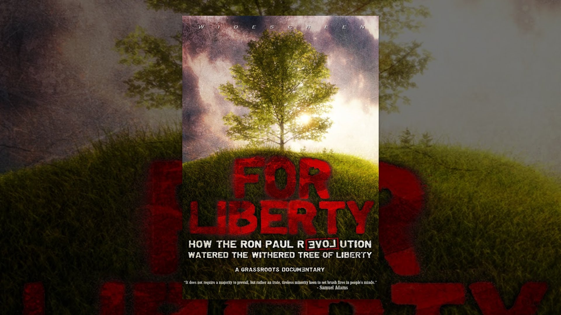 For Liberty: How the Ron Paul Revolution Watered the Tree of Liberty - YouTube