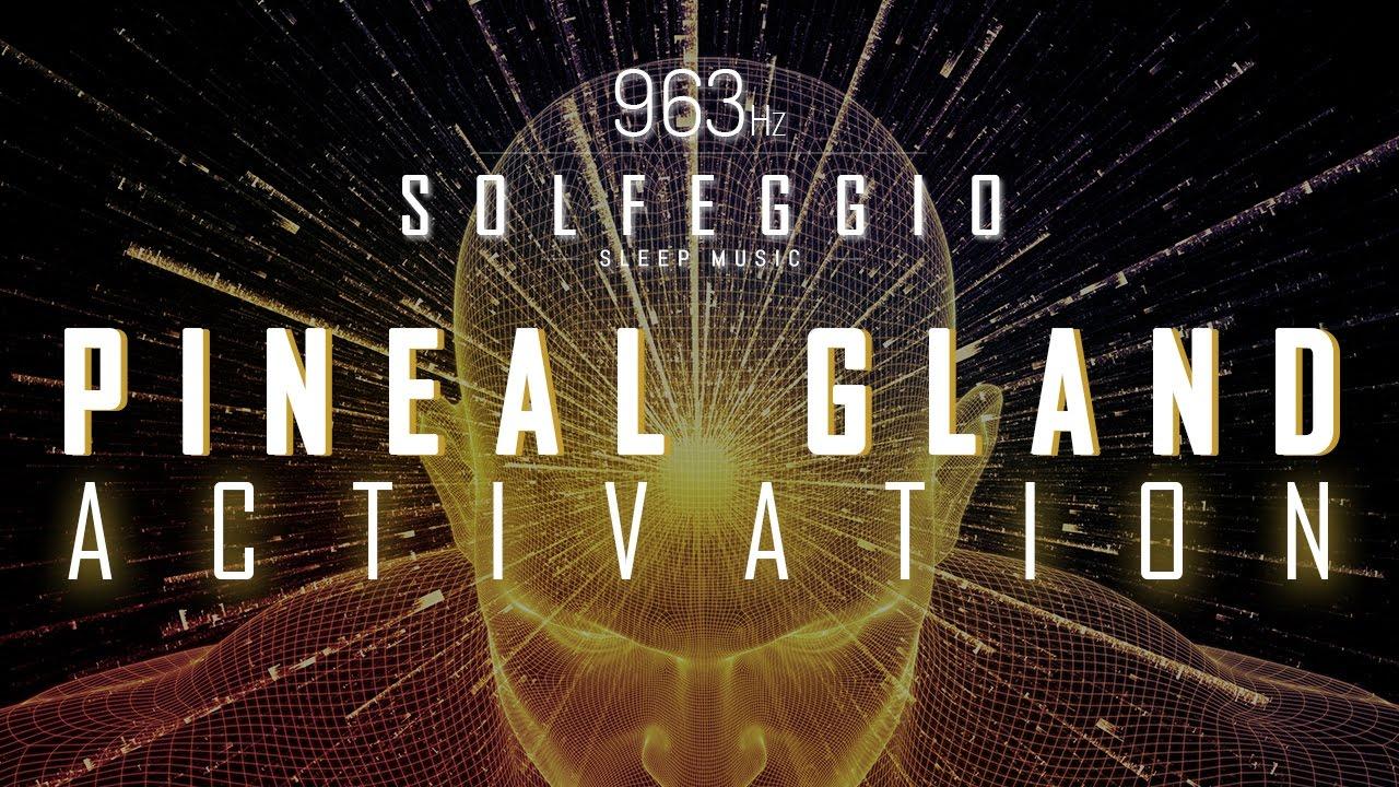 963 Hz | Pineal Gland Activation | Solfeggio Sleep Music ...