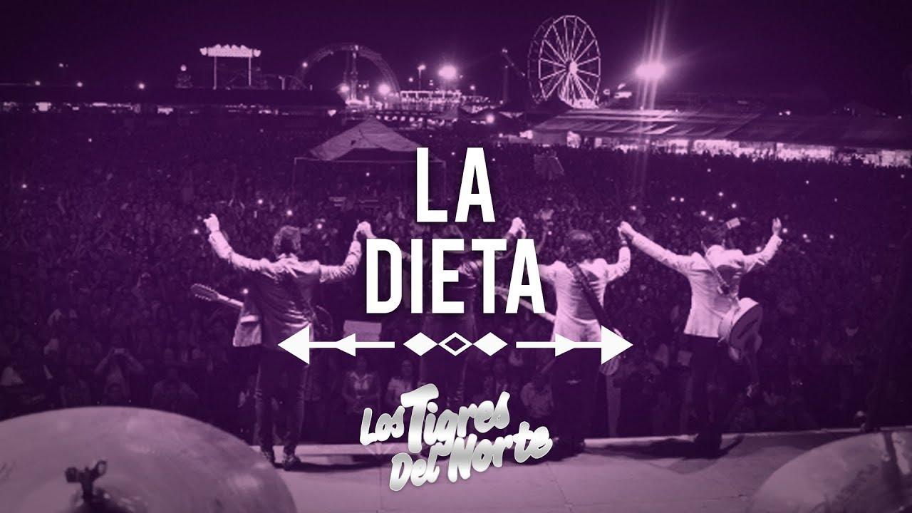 Los Tigres Del Norte, LA DIETA - YouTube
