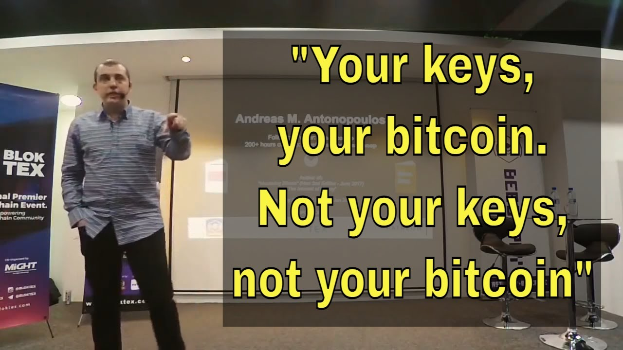 "Andreas Antonopoulos: ""Not your keys, not your Bitcoin ..."