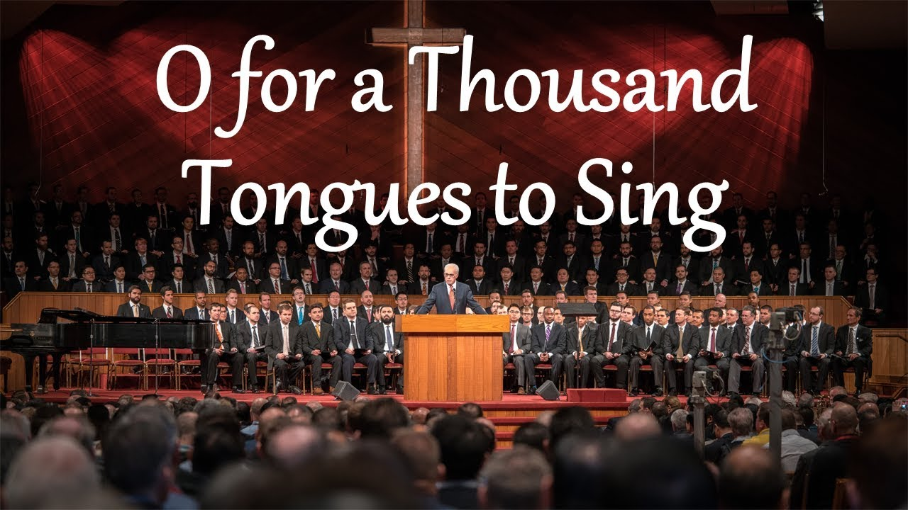 O for a Thousand Tongues to Sing - YouTube