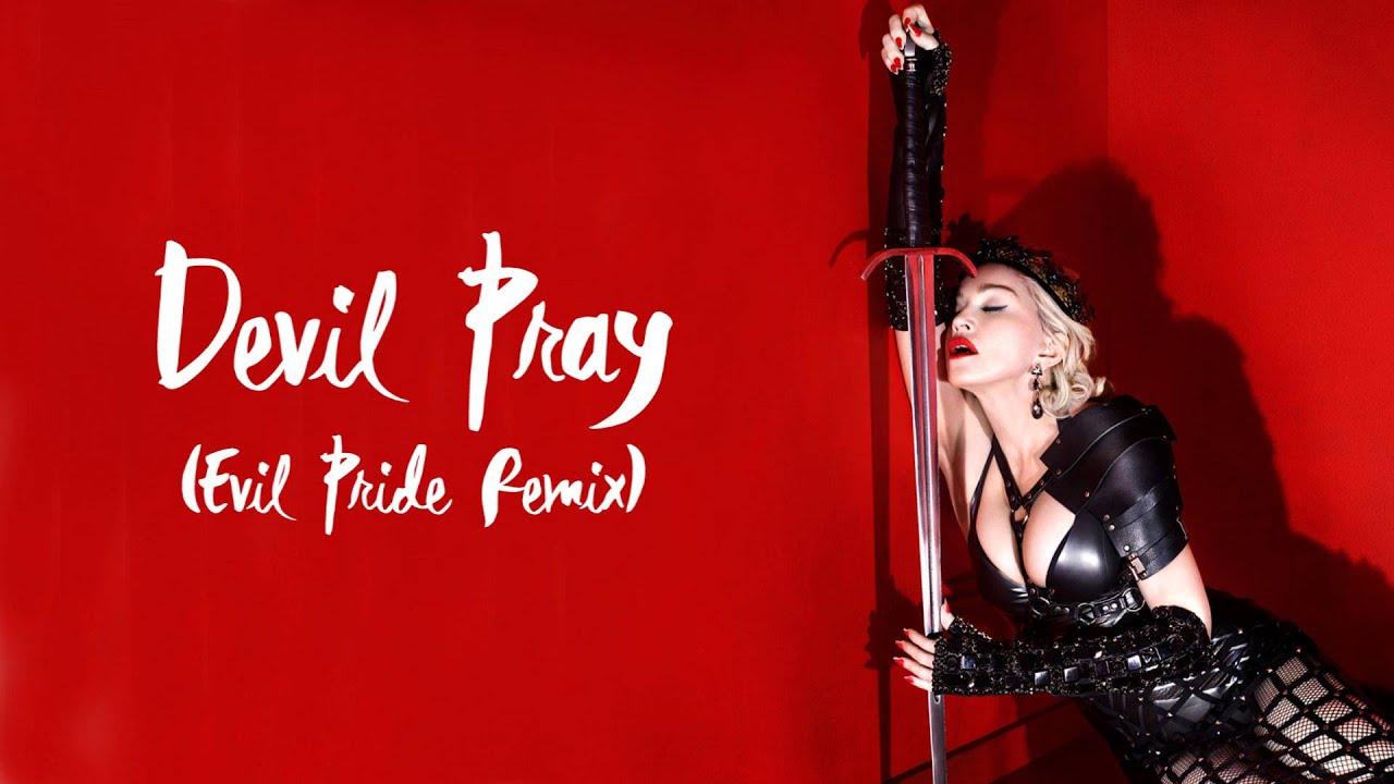 Madonna - Devil Pray (Evil Pride Remix) - YouTube