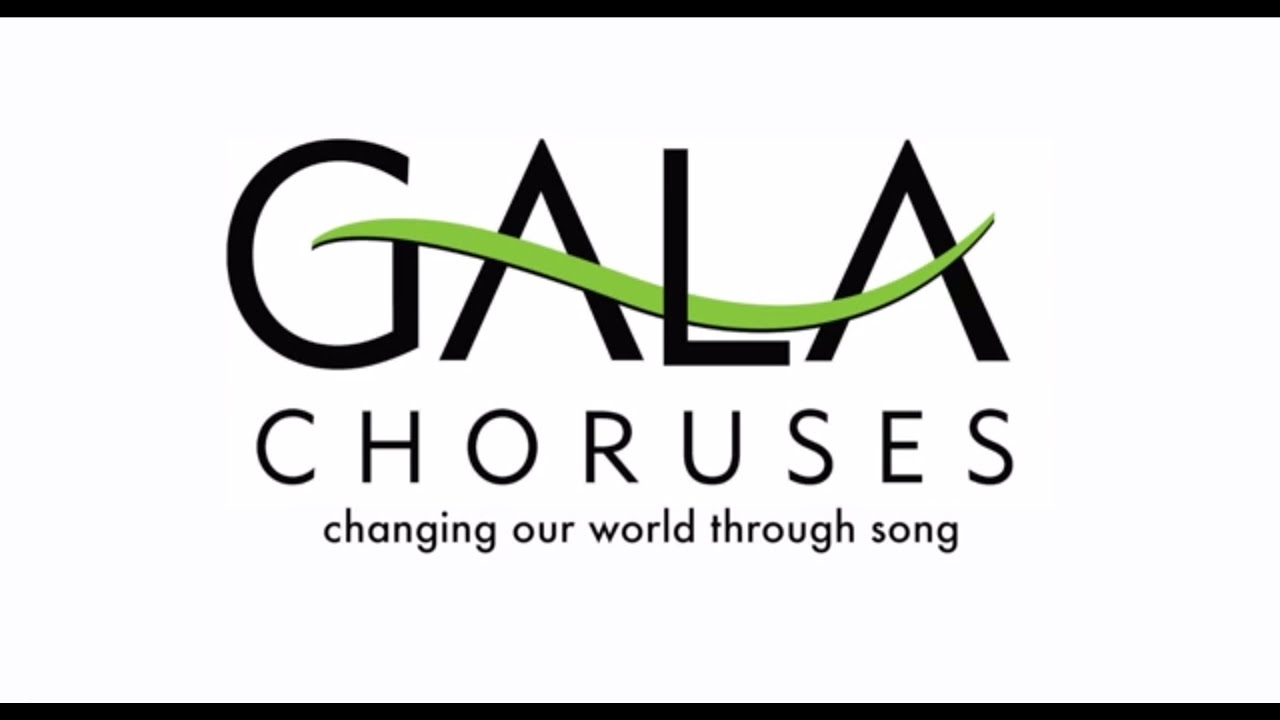 GALA Choruses changing our world through song