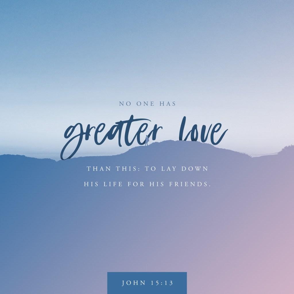Verse of the Day - John 15:13 KJV - Highland Park Baptist ...