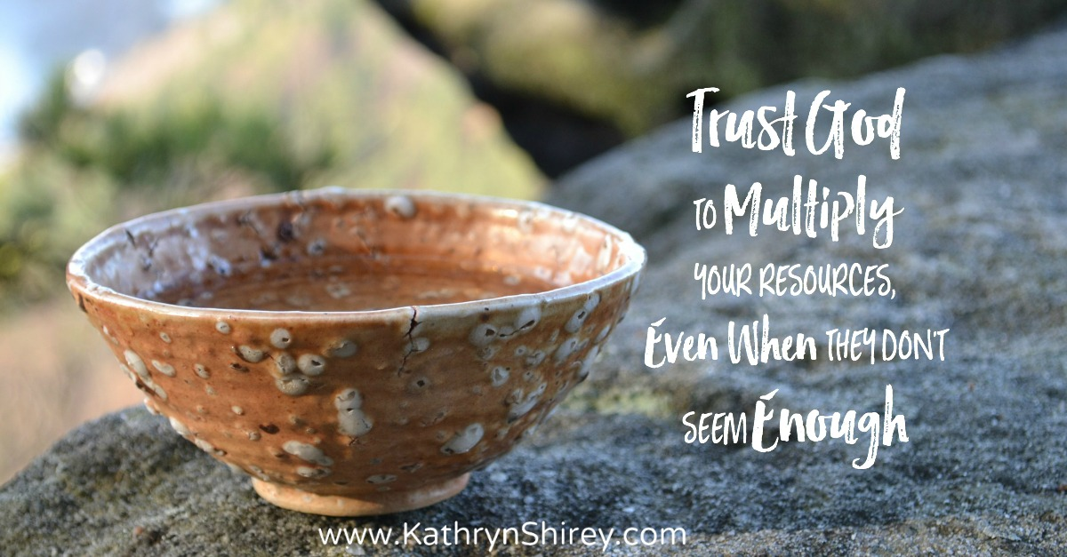 Trust God To Multiply Your Resources, Even When They Don't ...