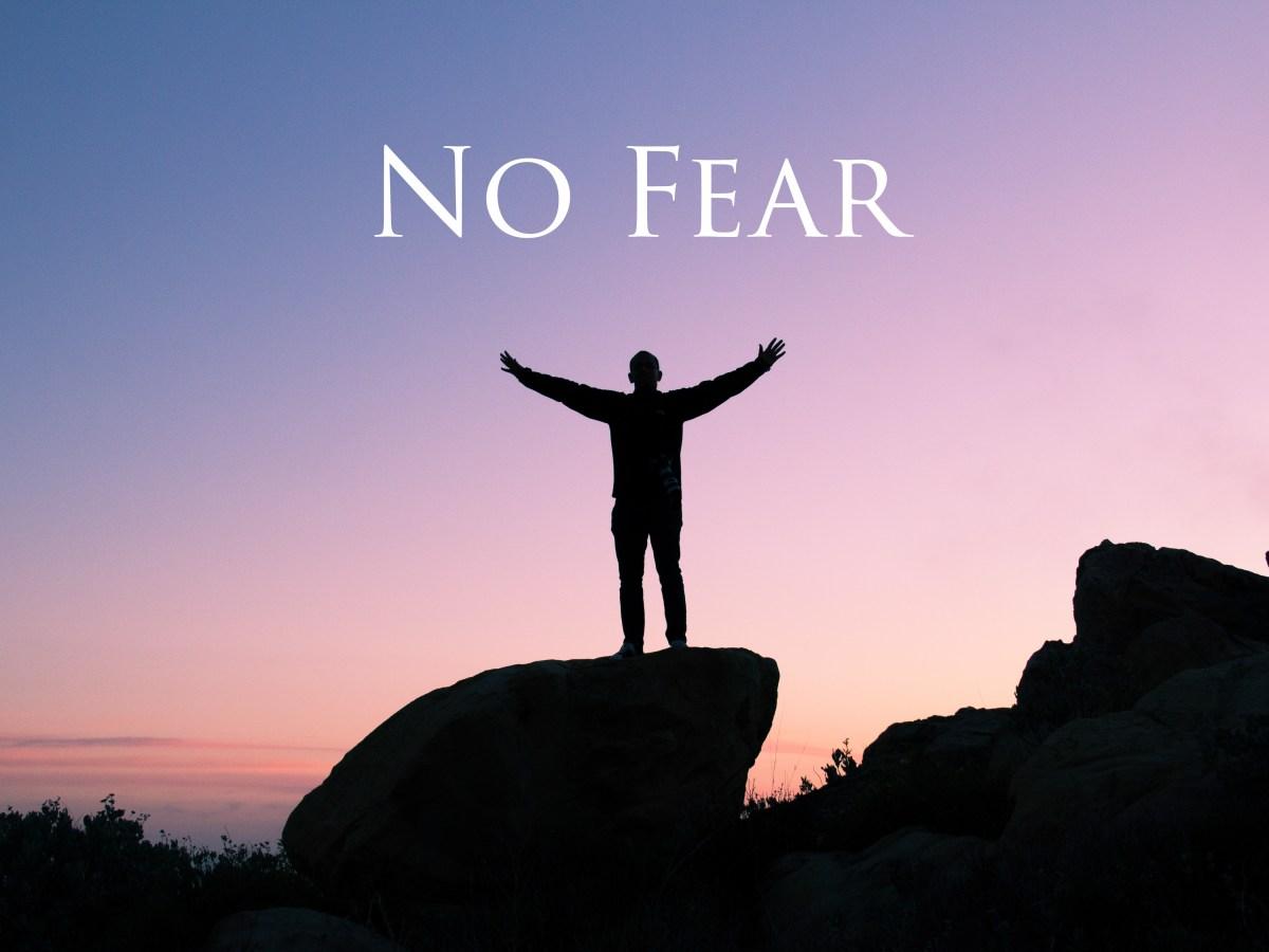 No Fear - Perspectives of a Bondservant